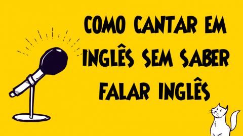 É possível cantar em inglês mesmo sem saber falar inglês?